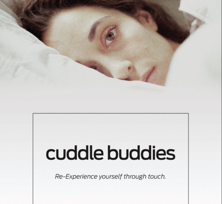 CUDDLE BUDDIES – Re-experience yourself through touch